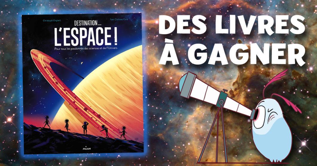"""Concours : gagne des livres """"Destination l'espace"""""""