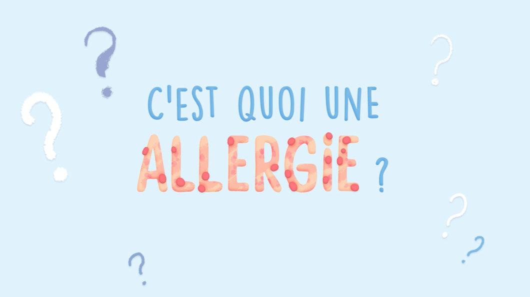 C'est quoi, une allergie ?
