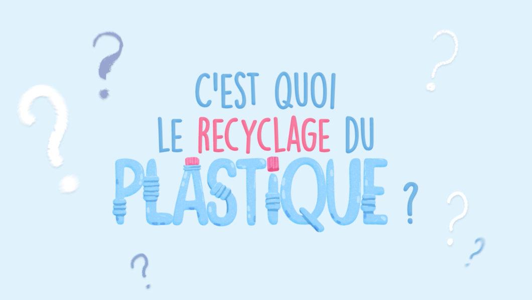 C'est quoi le recyclage du plastique ?